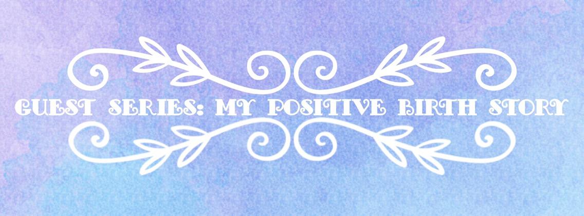 My positive birth story for Mini Mummie Blogger